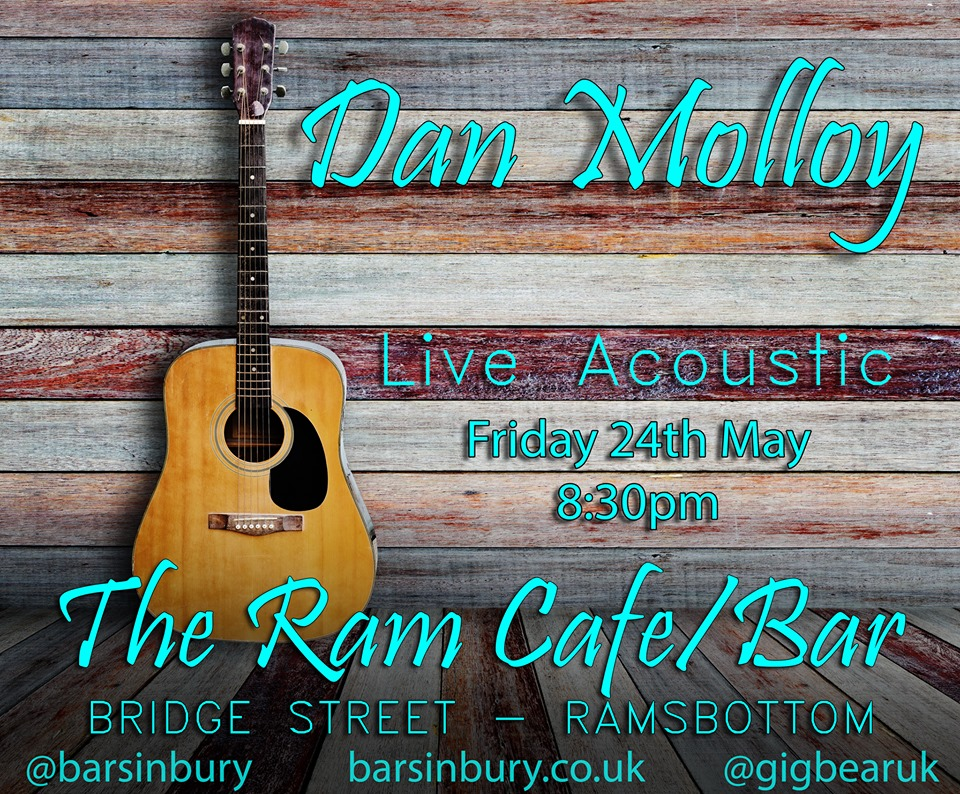 Bars in Bury | Live Music | Dan Molloy | The Ram Bar Cafe | Ramsbottom | Bury