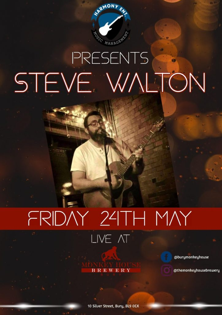 Live Music | The Monkey House | Bury | Friday 24th May 2019 | Steve Walton