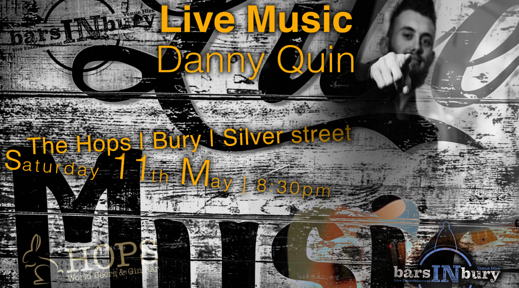 DannyQuin_11May2019_TheHops_Bury