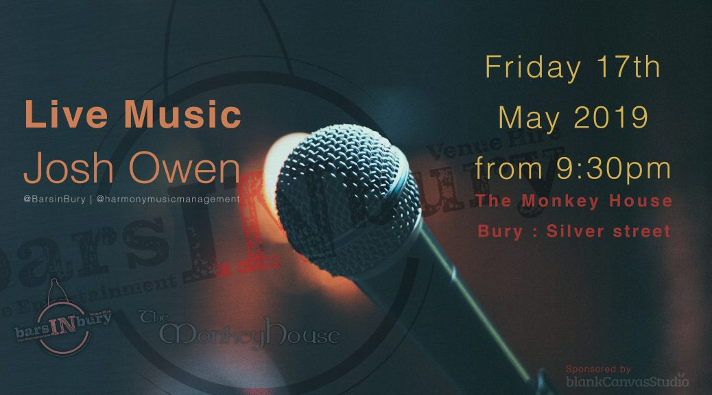 Live Music | Josh Owen | The Monkey House | Silver Street | Bury