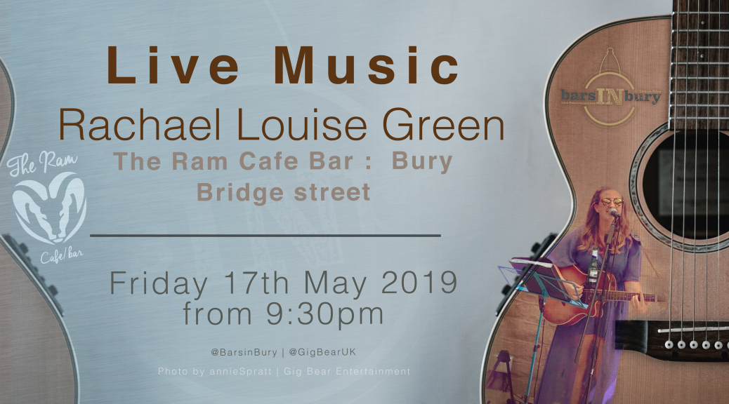 Rachael Louise Green | LIVE AT THE Ram Cafe Bar on the 17 May 2019