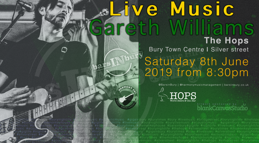 Bars in Bury Gareth Williams | LIVE AT the Hops on the 8th June 2019 Bars in Bury